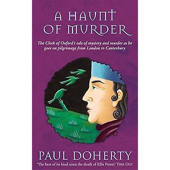A Haunt of Murder - The Clerk of Oxford's Tale of Mystery and Murder a