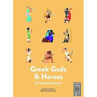 Greek Gods and Heroes - Meet 40 mythical immortals by Greek Gods and H