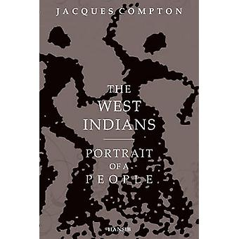The West Indians - Portrait of a People by Jacques Compton - 978190619
