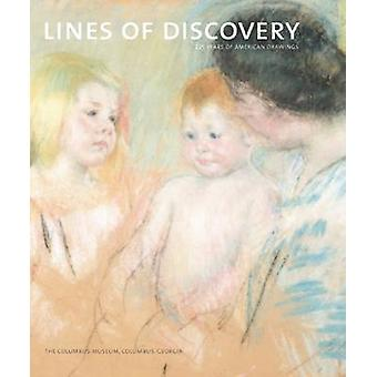 Lines of Discovery - 225 Years of American Drawings by Stephen C. Wick