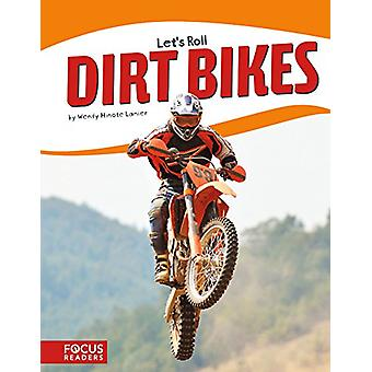 Let's Roll - Dirt Bikes by Lanier - -Wendy Hinote - 9781635170535 Book