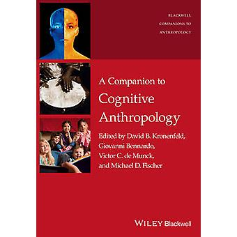 A Companion to Cognitive Anthropology by David B. Kronenfeld - Giovan