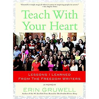 Leren met je hart: lessen die ik geleerd van de Freedom Writers