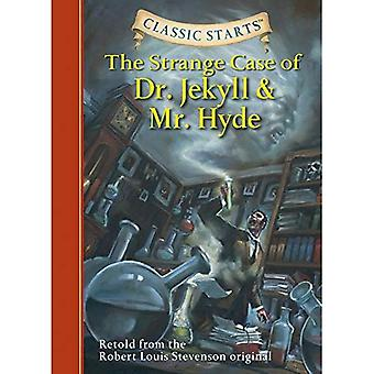The Strange Case of Dr. Jekyll and Mr. Hyde: Retold from the Robert Louis Stevenson Original (Classic Starts) [Abridged]