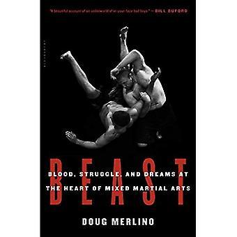 Bête: Sang, lutte et rêves au coeur des Arts martiaux mixtes