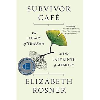 Survivor Cafe: The Legacy of Trauma and the Labyrinth of Memory