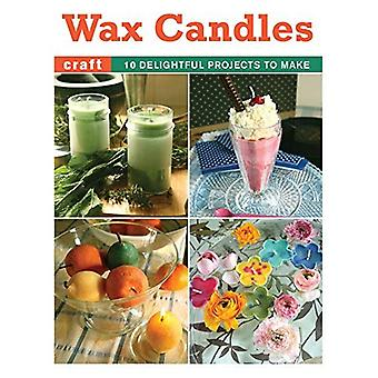 Wax Candles: 10 Delightful Projects to Make