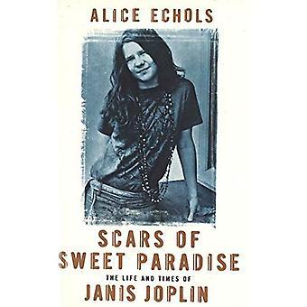 Ärr av söta paradiset: livet och tiderna av Janis Joplin