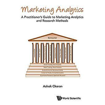 Marknadsföring Analytics: En utövares Guide till marknadsföring Analytics och forskningsmetoder