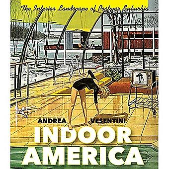 Indoor-Amerika: Die Wohnlandschaft der Nachkriegszeit Vorstadt (Midcentury: Architektur, Landschaft, Städtebau und Design)