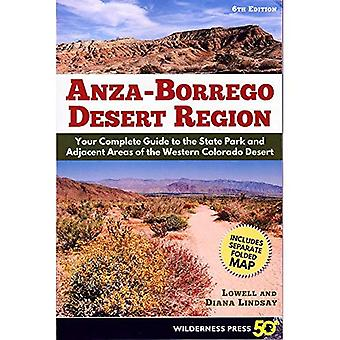 Anza-Borrego Desert Region: Your Complete Guide to the� State Park and Adjacent Areas of the Western Colorado Desert