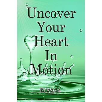 Descubra seu coração em movimento por Elysha
