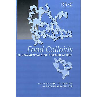 Food Colloids Fundamentals of Formulation by Dickinson & Eric