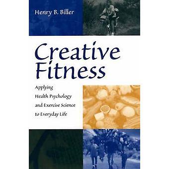 Kreative Fitness anvende Sundhedspsykologi og behændighedsøvelse videnskab til hverdagen af fakturaafsender & Henry B.