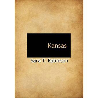Kansas de Sara Tappan Lawrence Robinson