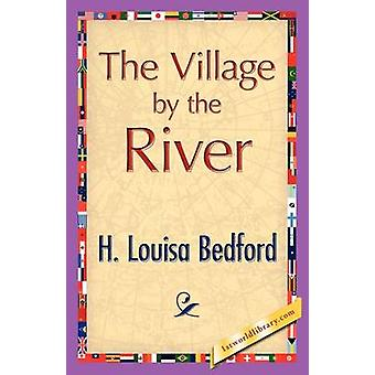 The Village by the River by Bedford & H.L.