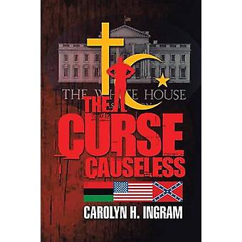 The Curse Causeless by Ingram & Carolyn H.
