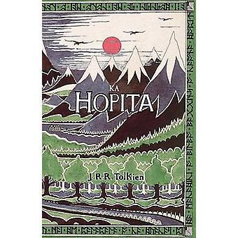 Ka Hopita a i ole I Laila a Hoi Hou mai The Hobbit in Hawaiian by Tolkien & J. R. R.