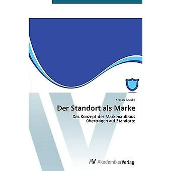 Der Standort ALS Marke by Roeske Stefan