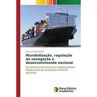 Mundializao regulao da navegao e skattemyndigheten nacional av Loeb Caldenhof Peter