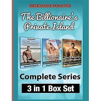 Billionaire Romance: The Billionaire's Private Island� Complete Series: 3 in 1 Box Set (New Adult Erotic Billionaire Romance)