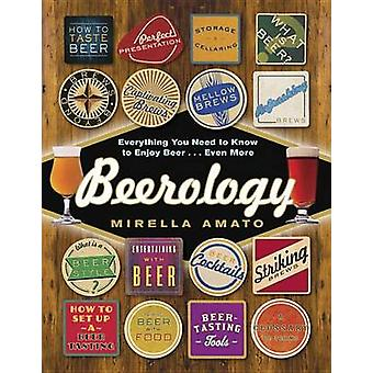 Beerology - Everything You Need to Know to Enjoy Beer... Even More by