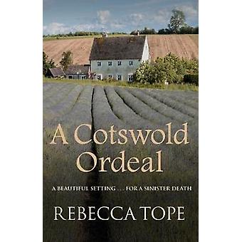 A Cotswold Ordeal by Rebecca Tope - 9780749021887 Book