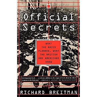 Official Secrets - What the Nazis Planned - What the British and Ameri