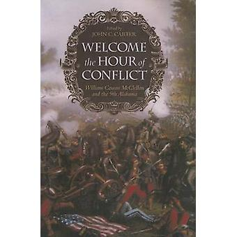 Welcome the Hour of Conflict - William Cowan McClellan and the 9th Ala