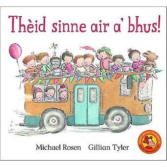 Theid Sinne Air A' Bhus! by Michael Rosen - 9780861524273 Book