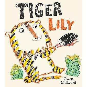 Tiger Lily by Gwen Millward - 9781405286824 Book