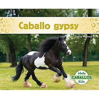 Caballo Gypsy (Gypsy Horses) by Grace Hansen - 9781532102035 Book