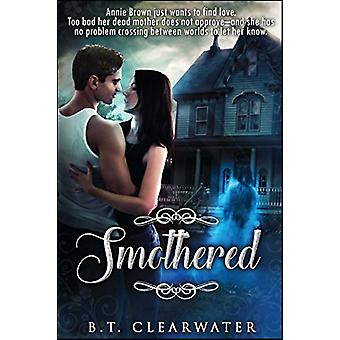 Smothered by B.T. Clearwater - 9781682613085 Book