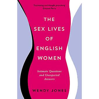 The Sex Lives of English Women - Intimate Questions and Unexpected Ans
