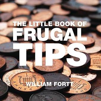 The Little Book of Frugal Tips by William Fortt - 9781906650254 Book