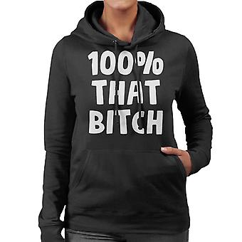 100 Percent That Bitch Women's Hooded Sweatshirt