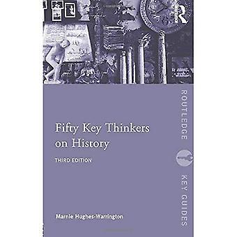 Fünfzig wichtigsten Denker auf Geschichte - Routledge Schlüssel Guides
