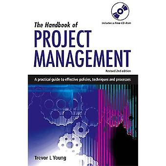 The Handbook of Project Management A Practical Guide to Effective Policies and Procedures by Young & Trevor L.