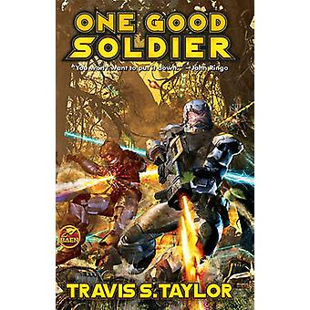 One Good Soldier by Travis S. Taylor - 9781439134030 Book