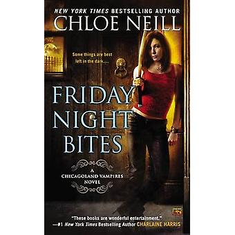 Friday Night Bites - A Chicagoland Vampires Novel by Chloe Neill - 978