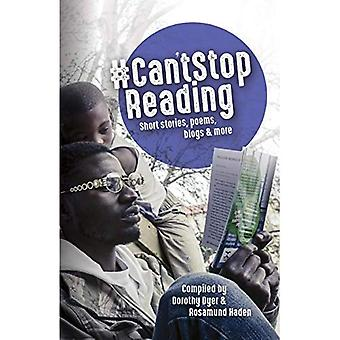 #Can't Stop Reading: Short Stories, Poems, Blogs and more