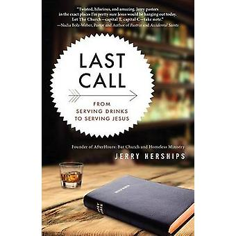 Last Call From Serving Drinks to Serving Jesus by Herships & Jerry