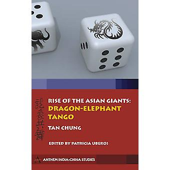 Rise of the Asian Giants The DragonElephant Tango by Chung & Tan