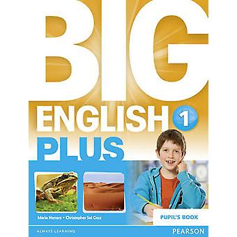 Big English Plus 1 Pupil's Book - 1 by Catherine Zgouras - Trish Burro