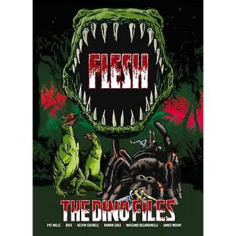 Flesh The Dino Files by Pat Mills & Geofrey Miller & Kevin O Neill & Illustrated by Ramon Sola & Illustrated by Jamie McKay