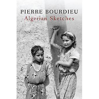 Algerian Sketches by Pierre Bourdieu - 9780745646954 Book