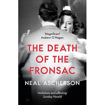 Death of the Fronsac A Novel by Neal Ascherson