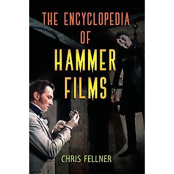 The Encyclopedia of Hammer Films by Fellner & Chris