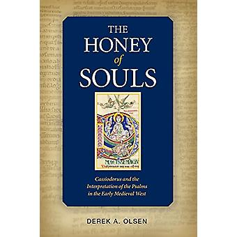 The Honey of Souls - Cassiodorus and the Interpretation of the Psalms