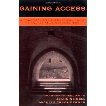 Gaining Access - A Practical and Theoretical Guide for Qualitative Res